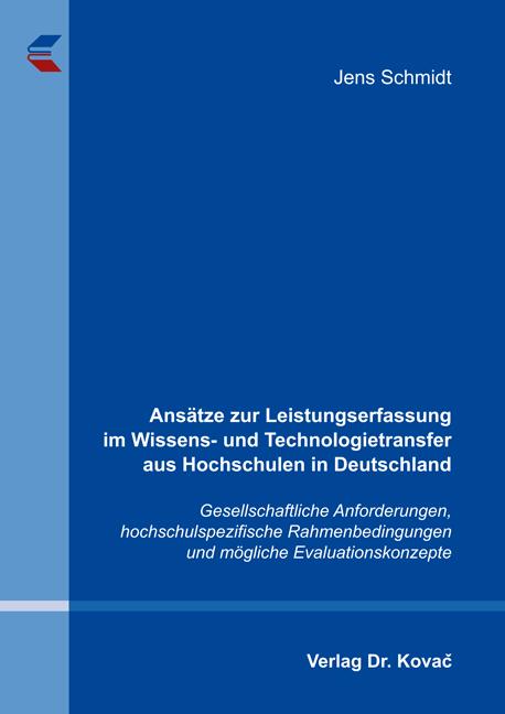 Cover: Ansätze zur Leistungserfassung im Wissens- und Technologietransfer aus Hochschulen in Deutschland