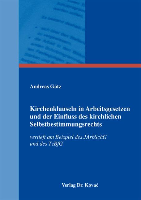 Cover: Kirchenklauseln in Arbeitsgesetzen und der Einfluss des kirchlichen Selbstbestimmungsrechts