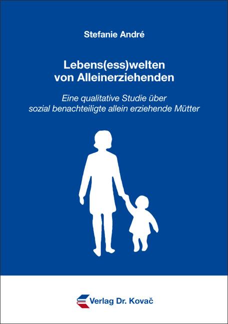 Cover: Lebens(ess)welten von Alleinerziehenden