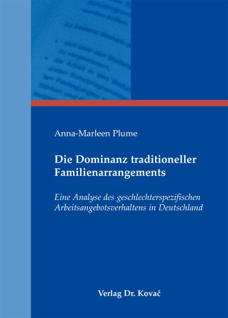 Cover: Die Dominanz traditioneller Familienarrangements