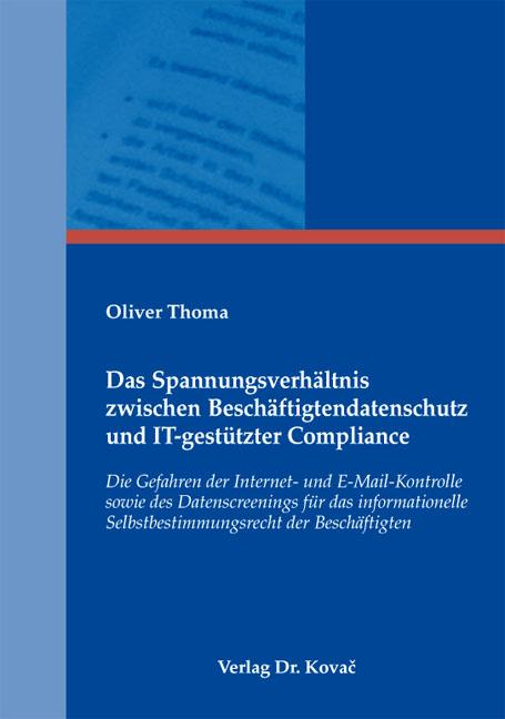 Cover: Das Spannungsverhältnis zwischen Beschäftigtendatenschutz und IT-gestützter Compliance