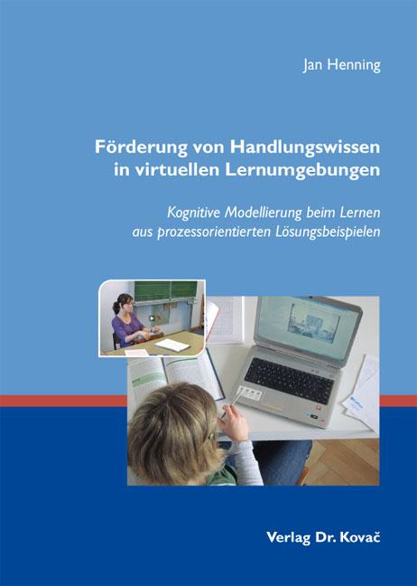 Cover: Förderung von Handlungswissen in virtuellen Lernumgebungen