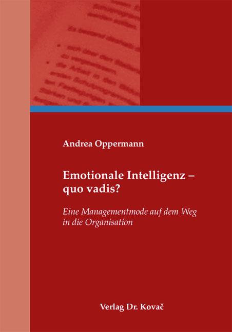 Cover: Emotionale Intelligenz – quo vadis?