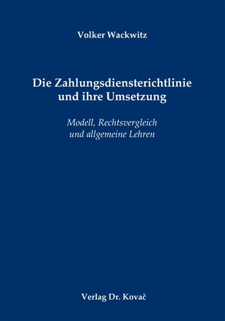 Cover: Die Zahlungsdiensterichtlinie und ihre Umsetzung