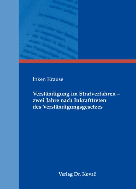 Cover: Verständigung im Strafverfahren – zwei Jahre nach Inkrafttreten des Verständigungsgesetzes