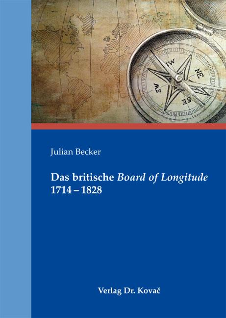 Cover: Das britische Board of Longitude 1714–1828
