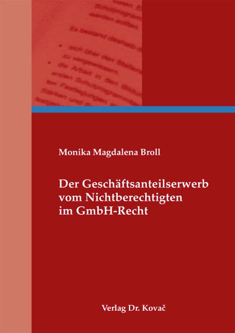 Cover: Der Geschäftsanteilserwerb vom Nichtberechtigten im GmbH-Recht