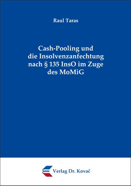 Cover: Cash-Pooling und die Insolvenzanfechtung nach § 135 InsO im Zuge des MoMiG