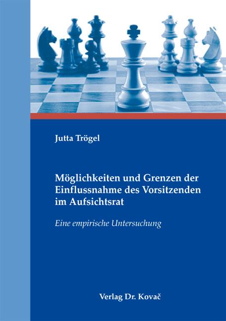 Cover: Möglichkeiten und Grenzen der Einflussnahme des Vorsitzenden im Aufsichtsrat