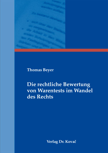 Cover: Die rechtliche Bewertung von Warentests im Wandel des Rechts
