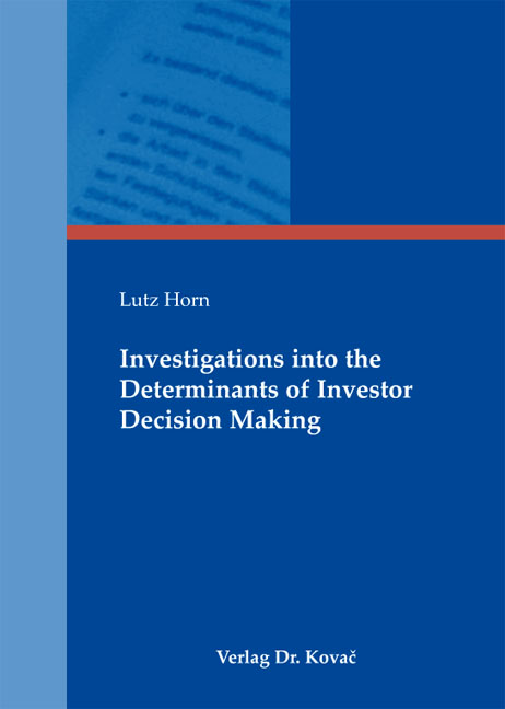 Cover: Investigations into the Determinants of Investor Decision Making