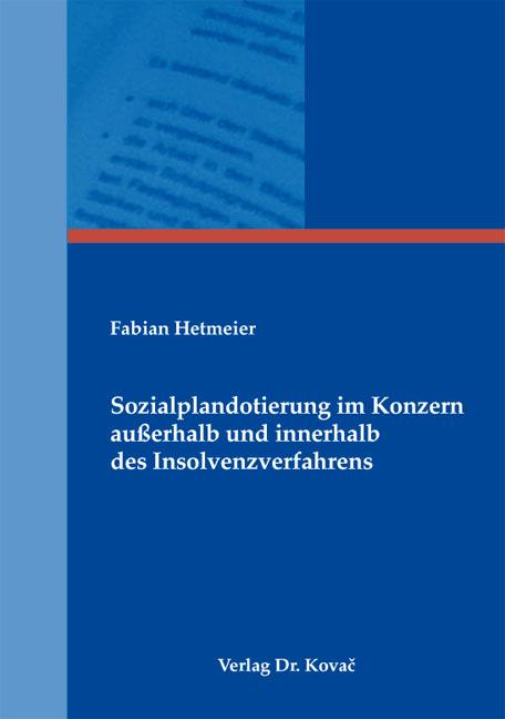 Cover: Sozialplandotierung im Konzern außerhalb und innerhalb des Insolvenzverfahrens