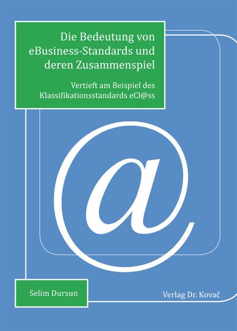 Cover: Die Bedeutung von eBusiness-Standards und deren Zusammenspiel