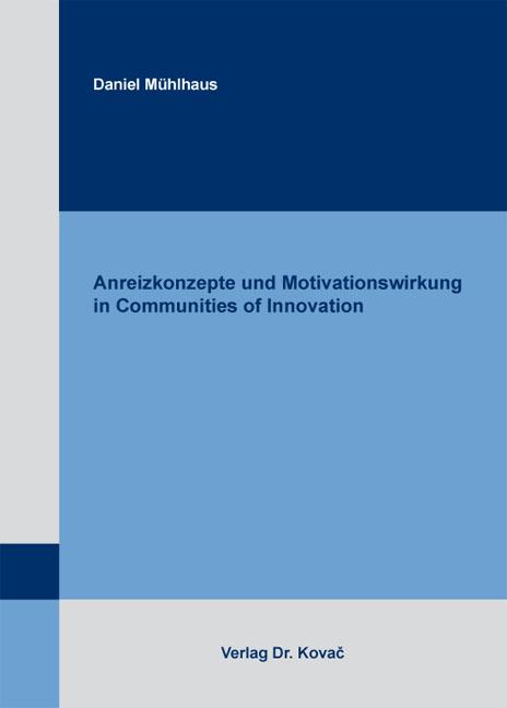 Cover: Anreizkonzepte und Motivationswirkung in Communities of Innovation