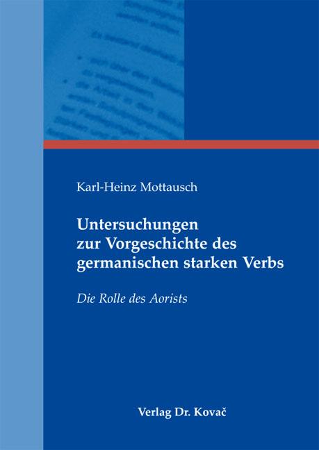 Cover: Untersuchungen zur Vorgeschichte des germanischen starken Verbs