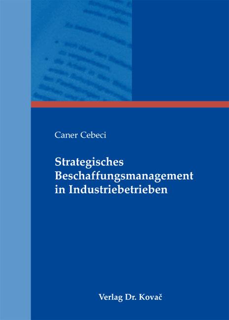 Cover: Strategisches Beschaffungsmanagement in Industriebetrieben