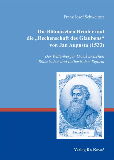 """Cover: Die Böhmischen Brüder und die """"Rechenschaft des Glaubens"""" von Jan Augusta (1533)"""