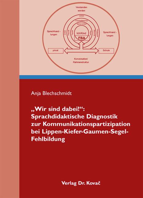 """Cover: """"Wir sind dabei!"""": Sprachdidaktische Diagnostik zur Kommunikationspartizipation bei Lippen-Kiefer-Gaumen-Segel-Fehlbildung"""