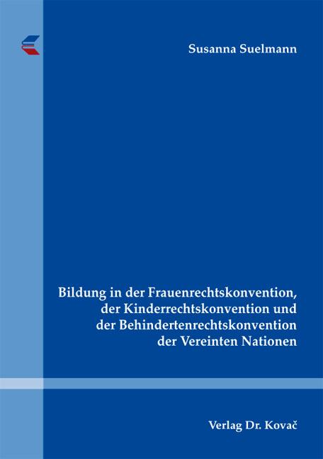 Cover: Bildung in der Frauenrechtskonvention, der Kinderrechtskonvention und der Behindertenrechtskonvention der Vereinten Nationen