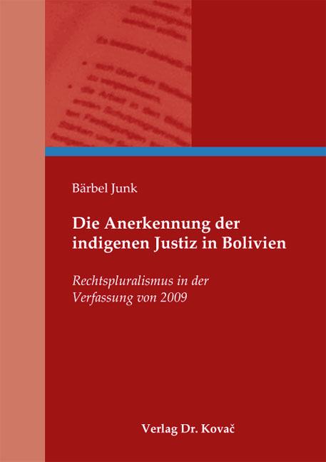 Cover: Die Anerkennung der indigenen Justiz in Bolivien
