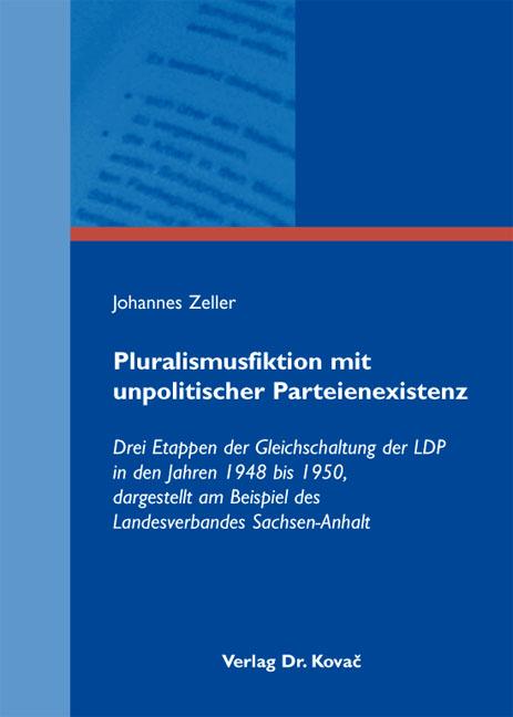 Cover: Pluralismusfiktion mit unpolitischer Parteienexistenz