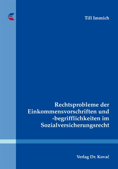 Cover: Rechtsprobleme der Einkommensvorschriften und -begrifflichkeiten im Sozialversicherungsrecht