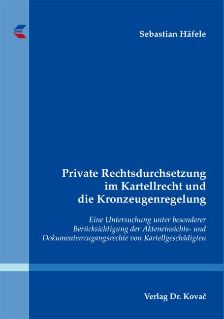 Cover: Private Rechtsdurchsetzung im Kartellrecht und die Kronzeugenregelung