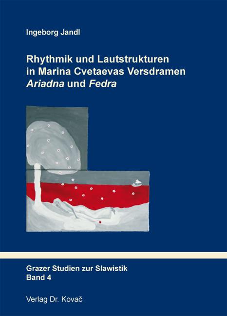 Cover: Rhythmik und Lautstrukturen in Marina Cvetaevas Versdramen Ariadna und Fedra