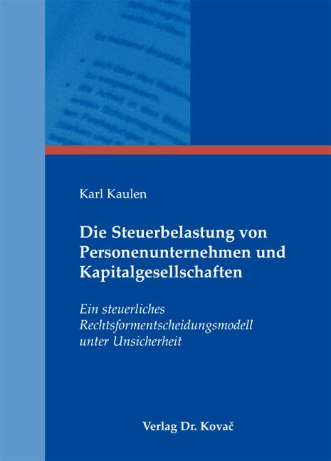 Cover: Die Steuerbelastung von Personenunternehmen und Kapitalgesellschaften