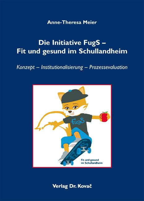 Cover: Die Initiative FugS – Fit und gesund im Schullandheim