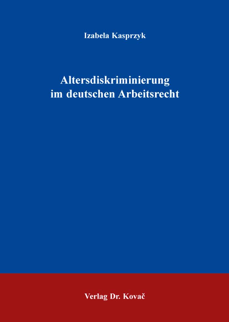Cover: Altersdiskriminierung im deutschen Arbeitsrecht