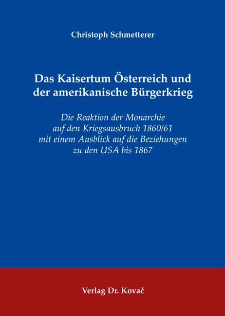 Cover: Das Kaisertum Österreich und der amerikanische Bürgerkrieg