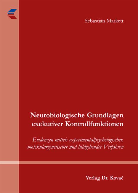 Cover: Neurobiologische Grundlagen exekutiver Kontrollfunktionen