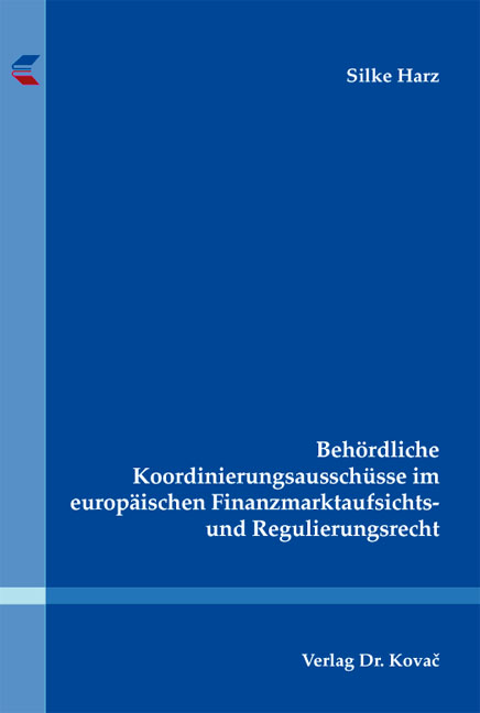 Cover: Behördliche Koordinierungsausschüsse im europäischen Finanzmarktaufsichts- und Regulierungsrecht