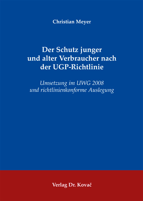 Cover: Der Schutz junger und alter Verbraucher nach der UGP-Richtlinie