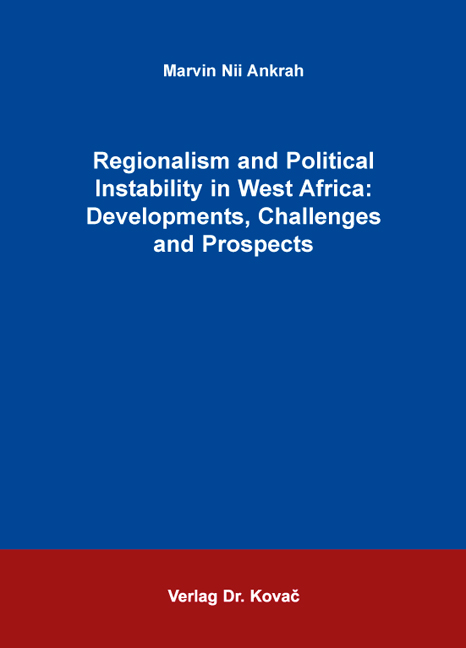 Cover: Regionalism and Political Instability in West Africa: Developments, Challenges and Prospects