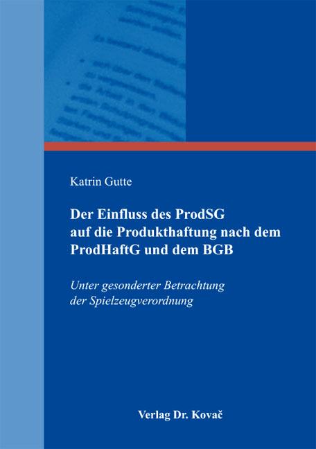 Cover: Der Einfluss des ProdSG auf die Produkthaftung nach dem ProdHaftG und dem BGB