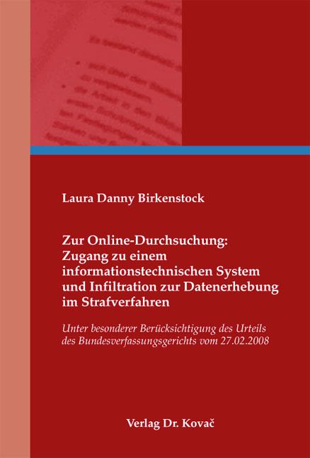 Cover: Zur Online-Durchsuchung: Zugang zu einem informationstechnischen System und Infiltration zur Datenerhebung im Strafverfahren
