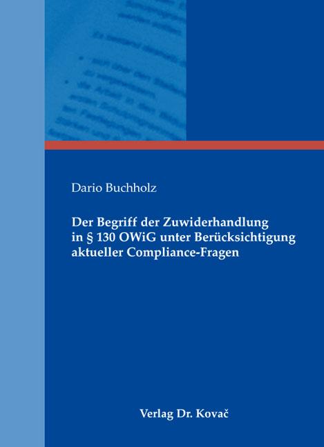 Cover: Der Begriff der Zuwiderhandlung in § 130 OWiG unter Berücksichtigung aktueller Compliance-Fragen