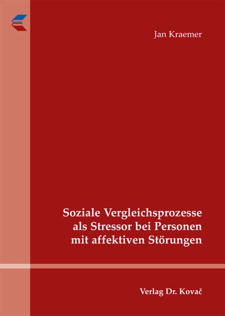 Cover: Soziale Vergleichsprozesse als Stressor bei Personen mit affektiven Störungen