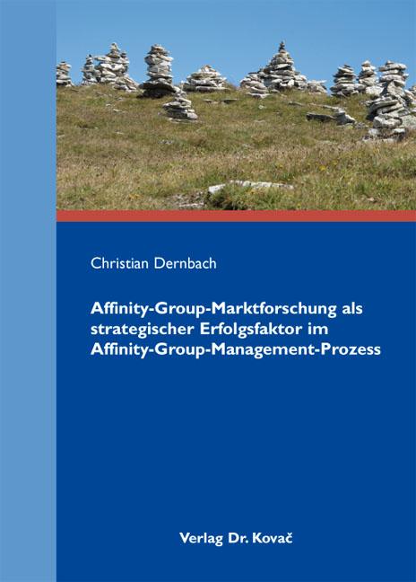 Cover: Affinity-Group-Marktforschung als strategischer Erfolgsfaktor im Affinity-Group-Management-Prozess