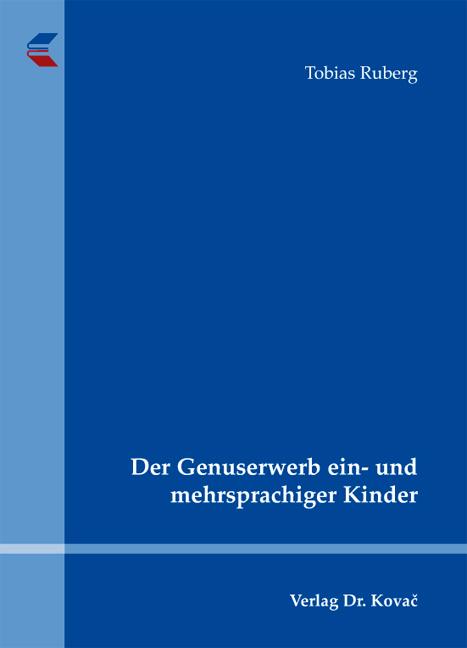 Cover: Der Genuserwerb ein- und mehrsprachiger Kinder