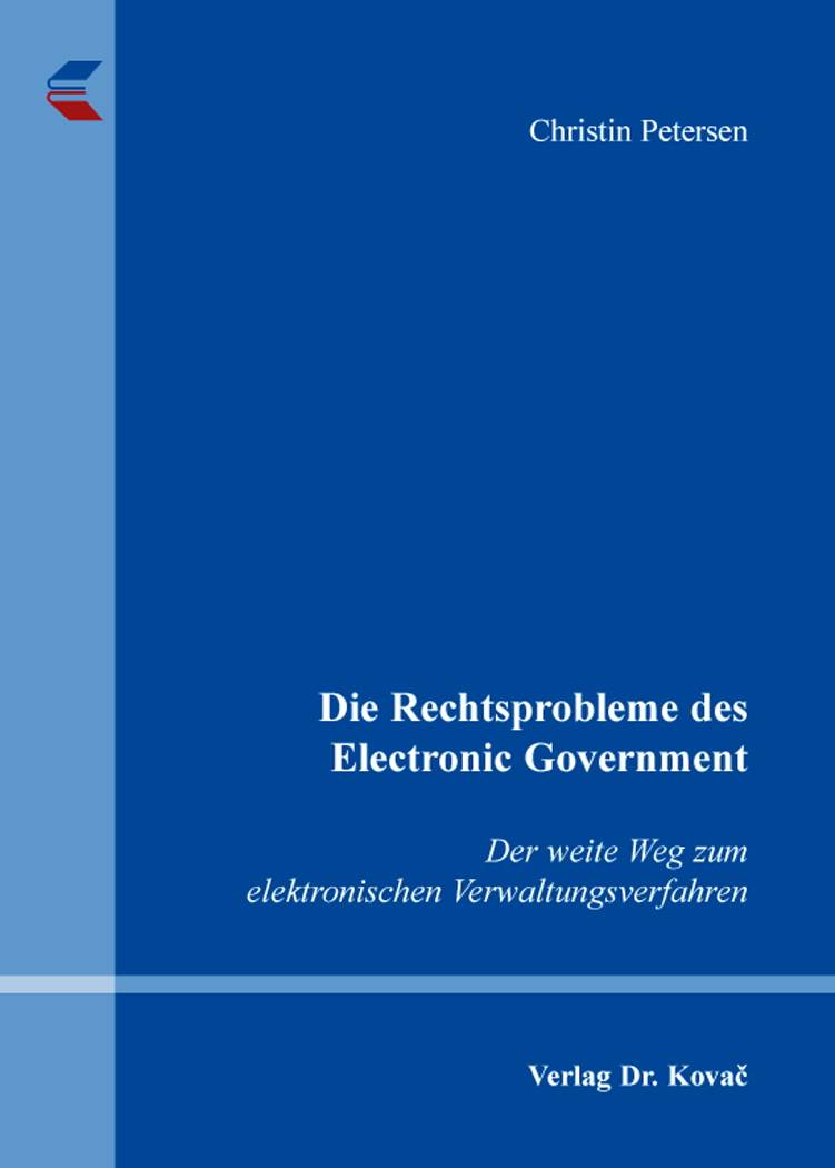 Cover: Die Rechtsprobleme des Electronic Government