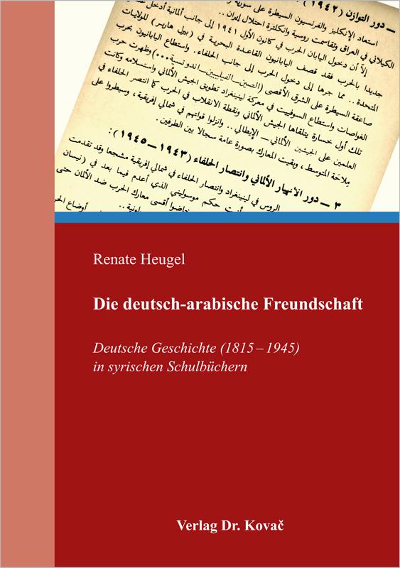Cover: Die deutsch-arabische Freundschaft