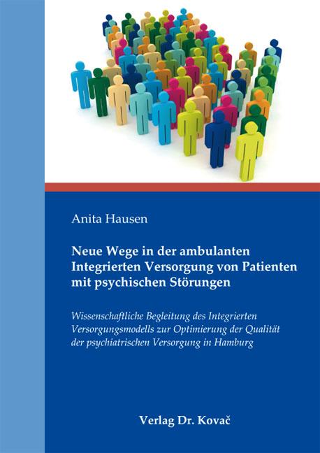 Cover: Neue Wege in der ambulanten Integrierten Versorgung von Patienten mit psychischen Störungen