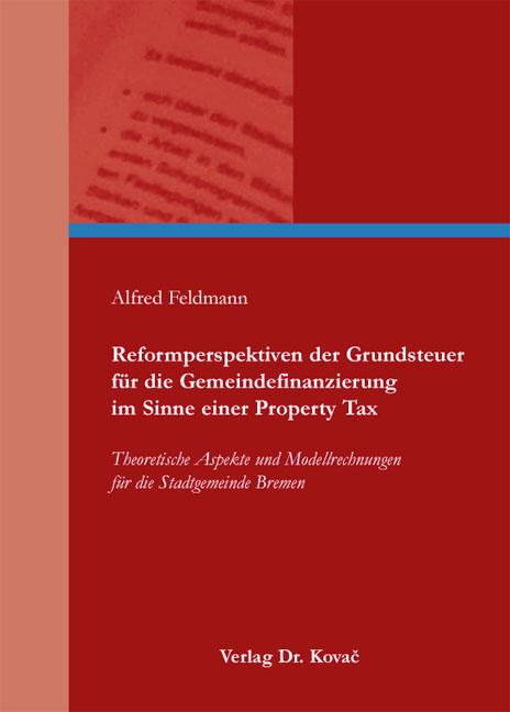 Cover: Reformperspektiven der Grundsteuer für die Gemeindefinanzierung im Sinne einer Property Tax