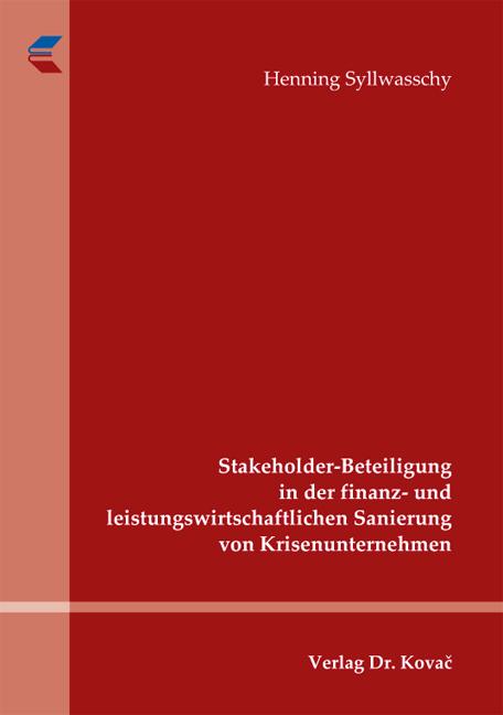 Cover: Stakeholder-Beteiligung in der finanz- und leistungswirtschaftlichen Sanierung von Krisenunternehmen
