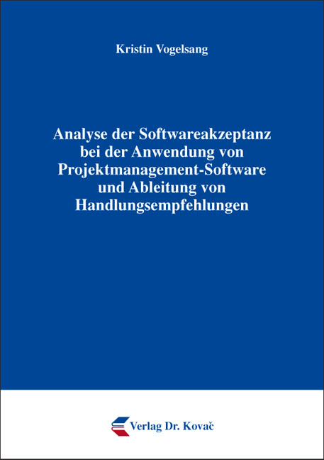 Cover: Analyse der Softwareakzeptanz bei der Anwendung von Projektmanagement-Software und Ableitung von Handlungsempfehlungen