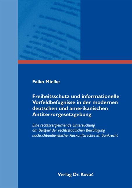 Cover: Freiheitsschutz und informationelle Vorfeldbefugnisse in der modernen deutschen und amerikanischen Antiterrorgesetzgebung