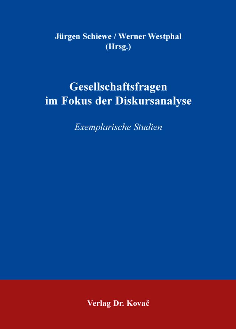 Cover: Gesellschaftsfragen im Fokus der Diskursanalyse
